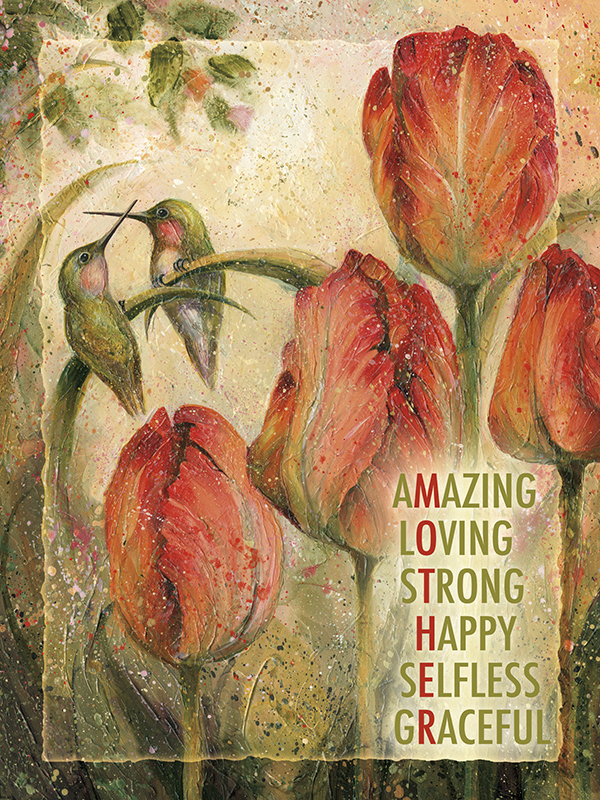 'Amazing, Loving, Strong, Happy, Selfless, Graceful'